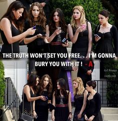The truth won't set you free...I'm gonna bury you with it! -A