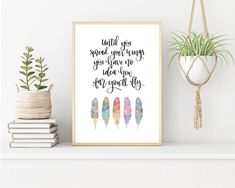 Inspiring Motivational Quote Wall Art Until You Spread Your | Etsy     Until You Spread Your Wings You Have No Idea How Far You'll Fly.  This is a great gift for a graduation, 16th, 18th or 21st birthday or for someone starting a new job or an exciting new venture! It features hand-drawn feathers in soft pastel shades.   #motivationalquote #inspirationalquote #graduationgift  #feathers #18thbirthday