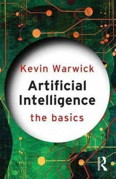 Artificial Intelligence: The Basics (The Basics)