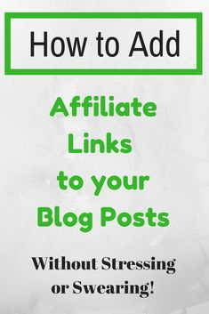 How to add affiliate links to your blog post. Affiliate marketing for beginners. How to add affiliate links to a wordpress blog