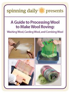 How to prepare wool for spinning — free eBook from Spinning Daily: A Guide to Processing Wool to Make Wool Roving: Washing Wool, Carding Wool, and Combing Wool