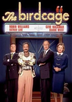 "The Birdcage (1996) Longtime lovers Armand and Albert own a Miami drag club, but when Armand's son announces his intent to marry the daughter of a stuffy U.S. senator, the gay couple feels compelled to pass themselves off as a ""normal"" family in this wild farce."