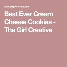 Best Ever Cream Cheese Cookies - The Girl Creative