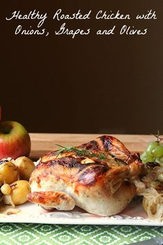 Sunday dinner! Healthy Lowfat Roast Chicken with Grapes, Olives and Onions www.fooddonelight.com