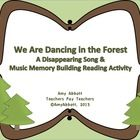 We Are Dancing in the Forest: A Music Memory and Disappearing Song Activity In this PowerPoint your students will review melodic and rhythmic concepts while working on their music memory.  First, they will review the song ...