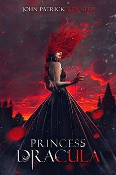"""All power comes at a price…"" Book Review: Princess Dracula by John Patrick Kennedy"