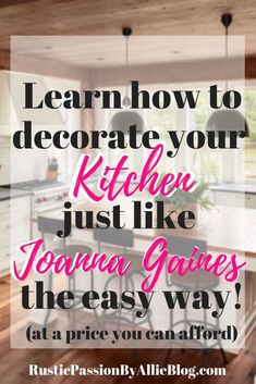 Do you struggle to know how to bring your design style to life? You love the Modern Farmhouse and French Country Style but don't know how to decorate! This collection of beautiful kitchens will inspire you and bring out your inner joanna gaines designer. #farmhousestyle #frenchcountryhome #farmousekitchen #neutralkitchen #whitefarmhousekitchen #fixerupper #hgtvstyle