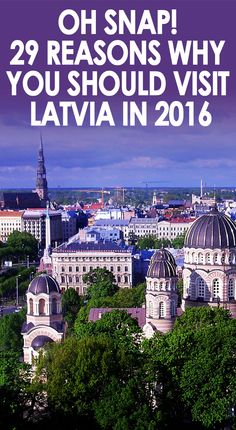 Oh snap! What do I know about Latvia? Honestly, I really said Oh snap! Anyway, the answer was absolutely nothing! So, I decided to do some research and I really think it is one of the places that is worth a visit in 2016.