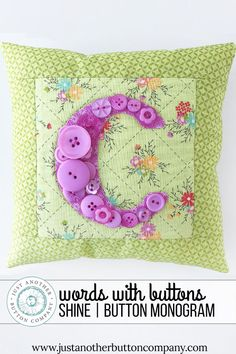 Love in every stitch... that is the beauty of handmade gifts. We are featuring this beautiful pillow that Rachel made for her mom for her birthday on our blog today. It features the gorgeous Thistle hand-dyed buttons from this month's Button Lover's Club: Words SHINE collection. Download the free project sheet to learn how to make this pillow too! Bead Crafts, Arts And Crafts, Paper Crafts, Rag Quilt, Quilts, Handmade Pillows, Handmade Gifts, Monogram Pillows, Button Art