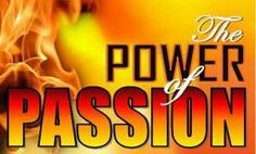 power of passion