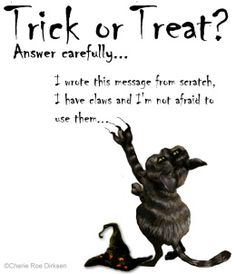 Funny Halloween Trick-or-Treat Sayings Photos 2017 Halloween Trick Or Treat, Halloween Cat, Treat Quotes, Halloween Greetings, 2017 Photos, E Cards, Jokes, Messages, Clip Art