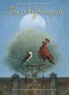 The Nightingale by Hans Christian Andersen, great book for 7+