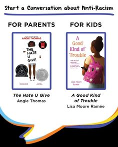Start a conversation in your family about anti-racism—what it is, what it looks like, and how to act in an anti-racist manner—with these paired books for kids and adults.  The Hate U Give by Angie Thomas and A Good Kind of Trouble by Lisa Moore Ramee Books Everyone Should Read, Books For Moms, Foster Mom, Father Figure, Anti Racism, Book Recommendations, Conversation, Hate, Lisa