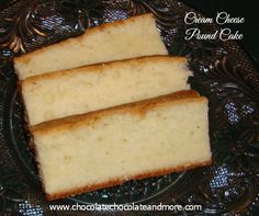 Cream Cheese Pound Cake - Chocolate Chocolate and More!