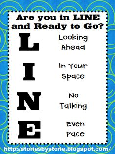 Are you in LINE and ready to go? (Nice poster to refer to before leaving your classroom with your students.)