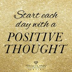Start each day with a positive thought #MotivationMonday #InspirationalQuotes