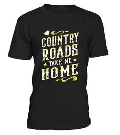 Country Roads Take Me Home Tee Shirt for Country Music Lover