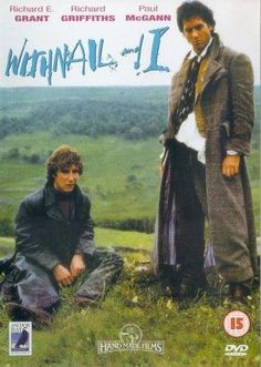Withnail and I (1987) dir. by Bruce Robinson.