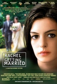 """""""Rachel Getting Married"""" (2008). young woman who has been in and out from rehab for the past 10 years returns home for the weekend for her sister's wedding. Good movie dealing with tough issues."""