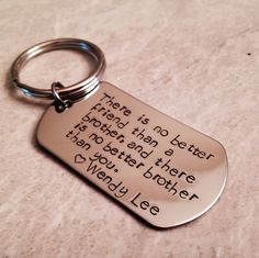 Hey, I found this really awesome Etsy listing at https://www.etsy.com/listing/182773987/brother-keychain-hand-stamped