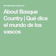 About Basque Country | Qué dice el mundo de los vascos