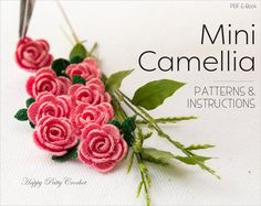 Mini Crochet Camellia Flower Pattern   by HappyPattyCrochet
