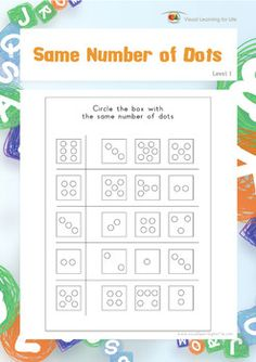 "In the ""Same Number of Dots"" worksheets, the student must find the box with the same number of dots as the example.  Available at www.visuallearningforlife.com on the Visual Perceptual Skills Builder Level 1 CD."