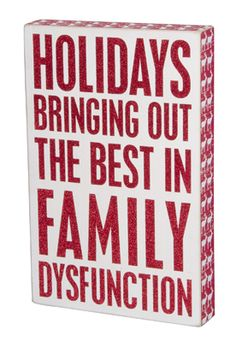 Christmas Sign - Holidays. bringing out the best in family dysfunction.