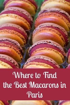 My favorite Parisian sweet treat: Where to find the best macarons in Paris.