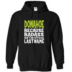 (BadAss) DONAHOE - #sorority tshirt #sweater and leggings. BUY NOW => https://www.sunfrog.com/Names/BadAss-DONAHOE-hfephtcmhh-Black-45663697-Hoodie.html?68278