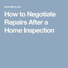 How to Negotiate Repairs After a Home Inspection | Real estate, Property  search and Estate agents