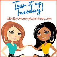 I'm guest-hosting this month at Turn It Up Tuesday hosted by Epic Mommy Adventures.  Bring your family-friendly posts like #cratfs #recipes #familytips