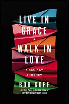 "Read ""Live in Grace, Walk in Love A Journey"" by Bob Goff available from Rakuten Kobo. Beloved and bestselling author Bob Goff provides you with a year's worth of inspiring, unexpected, humble teaching on gr. Bob Goff, Francis Chan, Beth Moore, Believe, Walk In Love, Got Books, Read Books, What To Read, Daily Devotional"