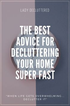 I am here to happily tell you, decluttering your home ridiculously fast is possible.  In fact, it is so possible, that I would almost recommend trying this concept first before you decide to really dig deep and go on a full weekend decluttering sesh. #ladydecluttered#howtodeclutterfast#howtodeclutterwhenoverwhelmed#declutteringadvice#declutteringtips