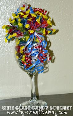 Wine Glass Candy Bouquet Tutorial. Simple to make, fun to create, and a great gift to give.