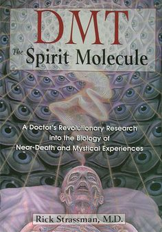 DMT - The Spirit Molecule, by Rick Strassman (2001)