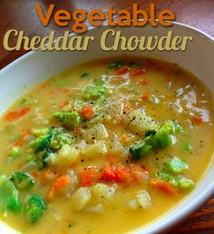 Vegetable Cheddar Chowder! UMMM Cheddar cheese with mixed veggies, YUMMY!!
