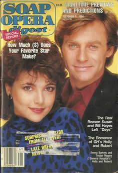classicsodcovers:  Classic SOD Cover Date: October 9, 1984 Emma Samms & Tristan Rogers (Holly & Robert, GENERAL HOSPITAL)