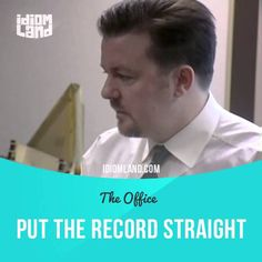 """Put the record straight"" means ""to make things clear, to explain something""…"