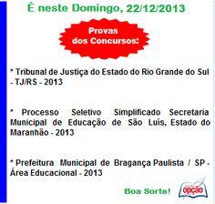 Provas dos Concursos que serão realizadas neste Domingo 22/12/2013