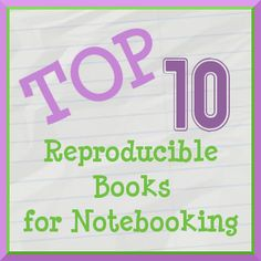 Top Ten reproducible books for notebooking from the Notebooking Fairy