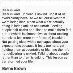 Clear is kind. Unclear is unkind. Clarity is key. Daring to Lead ~ Brene Brown The Words, Cool Words, Words Quotes, Me Quotes, Sayings, Strong Quotes, Attitude Quotes, Brene Brown Zitate, Leadership Quotes