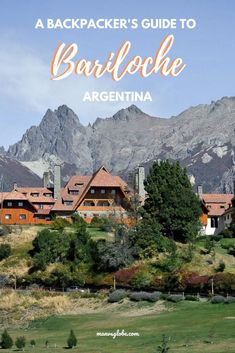 A Backpacker's Guide to Bariloche, Argentina | Man Vs Globe #Travel #Argentina #SouthAmerica #Patagonia #Andes #Backpacking #Budgettravel #guide