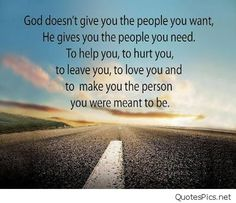 Image result for god doesn't give you the people you want