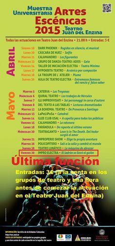 MUESTRA UNIVERSITARIA DE ARTES ESCÉNICAS Viernes 29 de mayo Teatro Juan del Enzina · 21:00h IMPRO ELECTRA EL LADRÓN SE LLEVÓ EL GUION de: José Sanchis Sinisterra  Entradas: 3€ (a la venta en los grupos de teatro y una hora antes de comezar la actuación en el Teatro Juan del Enzina)