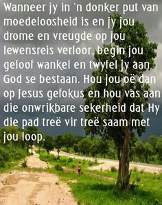 Wanneer jy moedeloos is . Prayer Verses, Scripture Verses, My Prayer, Uplifting Christian Quotes, Uplifting Quotes, Mother Son Quotes, Afrikaans Quotes, Bible Pictures, Special Words