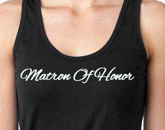 Matron Of Honor Tank Top- Wedding- Wedding Sleeveless Shirt- Bachelorette Party Shirt- Bridal Party Shirt by BrideandGroomsCloset on Etsy