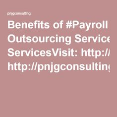 PnjgConsulting Firm provides best payroll outsourcing services in Philippines that play a third party role in performing back-end operations that save time. Philippines, Benefit, Ireland, Blog, Irish
