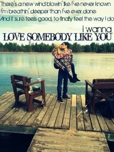 Keith Urban- Somebody Like You. Country quotes. Country Songs