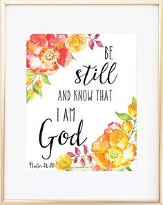 Be Still and Know That I Am God Print